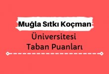 Muğla Sıtkı Koçman Üniversitesi Taban Puanları ve Sıralamaları, MÜ Taban Puanları ve Başarı Sıralaması
