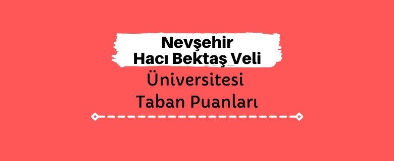 Nevşehir Hacı Bektaş Veli Üniversitesi Taban Puanları ve Sıralamaları, NEVÜ Taban Puanları ve Başarı Sıralaması