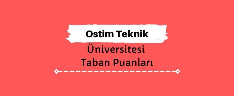 Ostim Teknik Üniversitesi Taban Puanları ve Sıralamaları