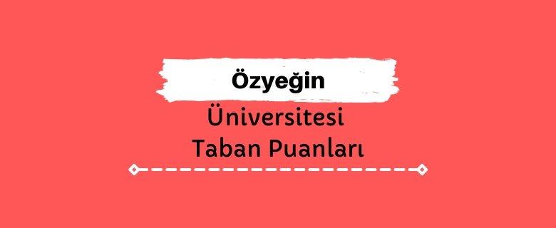 Özyeğin Üniversitesi Taban Puanları ve Sıralamaları