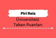 Piri Reis Üniversitesi Taban Puanları ve Sıralamaları