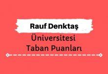 Rauf Denktaş Üniversitesi Taban Puanları ve Sıralamaları - RDÜ