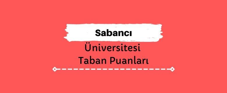 Sabancı Üniversitesi Taban Puanları ve Sıralamaları