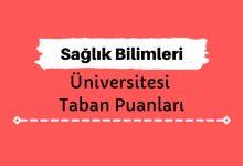Sağlık Bilimleri Üniversitesi Taban Puanları ve Sıralamaları, SBÜ Taban Puanları ve Başarı Sıralaması