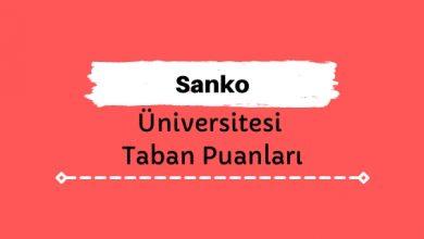 Sanko Üniversitesi Taban Puanları ve Sıralamaları