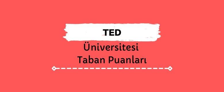 TED Üniversitesi Taban Puanları ve Sıralamaları - TEDÜ