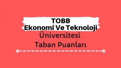 TOBB Ekonomi Ve Teknoloji Üniversitesi Taban Puanları ve Sıralamaları - TOBB ETÜ