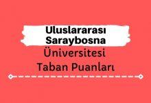 Uluslararası Saraybosna Üniversitesi Taban Puanları ve Sıralamaları