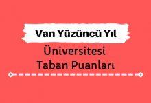 Van Yüzüncü Yıl Üniversitesi Taban Puanları ve Sıralamaları, YYÜ Taban Puanları ve Başarı Sıralaması