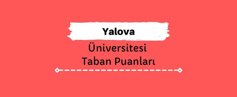 Yalova Üniversitesi Taban Puanları ve Sıralamaları, YÜ Taban Puanları ve Başarı Sıralaması