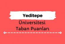 Yeditepe Üniversitesi Taban Puanları ve Sıralamaları - YTÜ