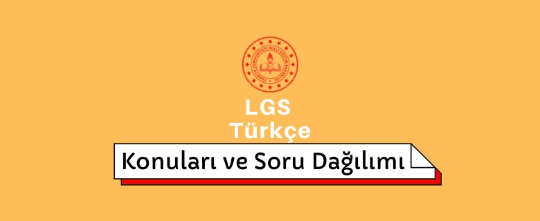 LGS Türkçe Konuları ve Soru Dağılımı